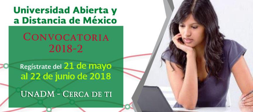 Segunda Convocatoria 2018 de la Universidad Abierta y a Distancia de México (UnADM)